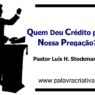 SERMÃO - QUEM DEU CREDITO